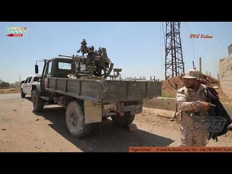 Tiger Forces / Syrian Army liberating Daraa, 5-7 July