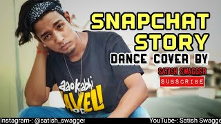 Snapchat Story || Bilal Saeed || Dance Choreography || Satish Swagger