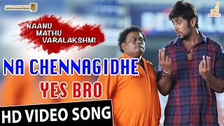 Na Chennagidhe Yes Bro HD Video Song | Naanu Mathu Varalakshmi | Prithvi Nandan | V. Harikrishna
