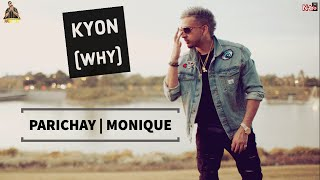 Parichay - Kyon (Why) feat. Monique [Audio]