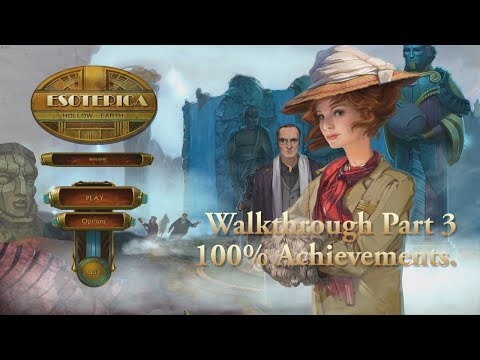 The Esoterica Hollow Earth Walkthrough Part 3 Earning 100% Achievements. |