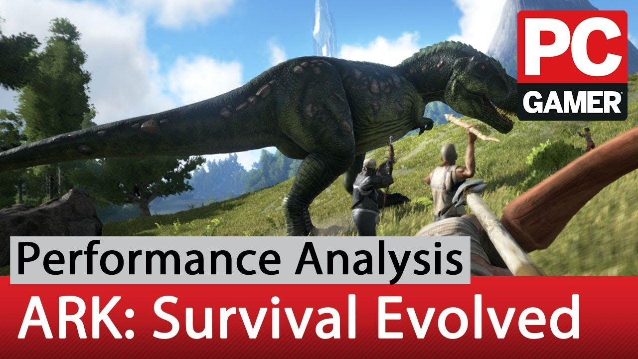 Ark: Survival Evolved performance analysis | PC Gamer