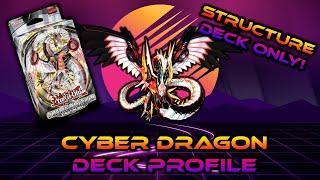 INSANE! BUDGET Cyber Dragon Deck Profile! Three Structure Decks Only! Sept 2019