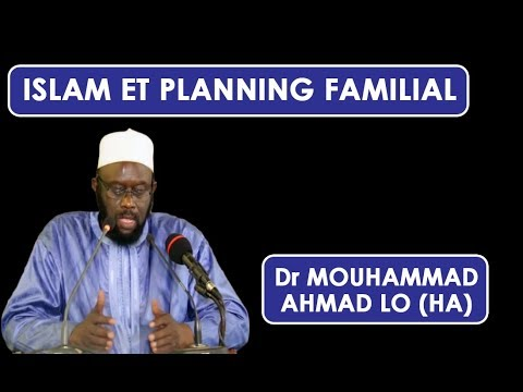 L'islam et le planning familial || Dr Mouhammad Ahmad LO (HA)