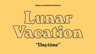 Standard Selects: Lunar Vacation Daytime
