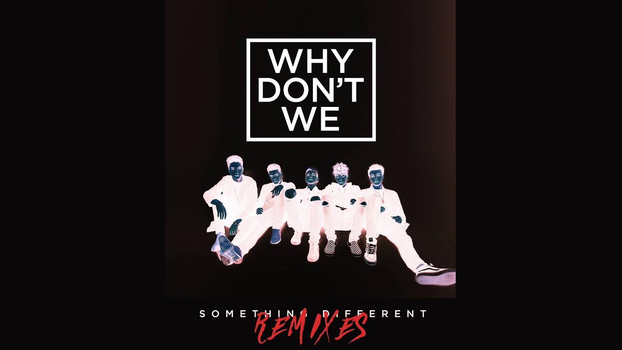 Why Don't We - Something Different (Feenixpawl Remix ...
