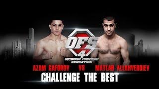 OFS-4 Azam Gaforov vs Matlab Allahverdiev