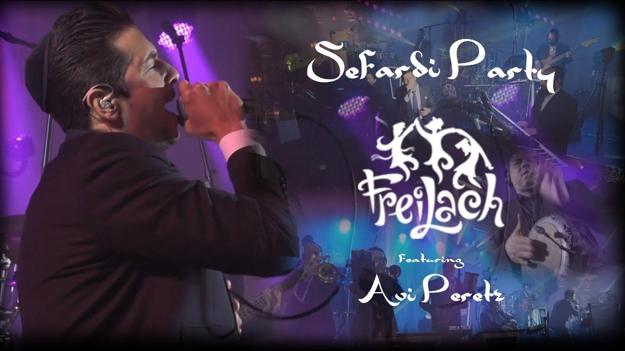 Sefardi Party! Freilach Band ft. Avi Peretz | איזו מסיבה! אבי פרץ ופריילך