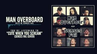 Man Overboard - Cute When You Scream (Senses Fail Cover)
