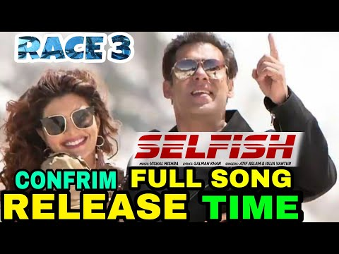 Salman Khan Race 3 Song Selfish ReleaseTiming Confirm, Jacqueline, Bobby Deol, Ati Aslam,Race 3 Song