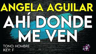 Angela Aguilar - Ahí Donde Me Ven - Karaoke Instrumental - Hombre