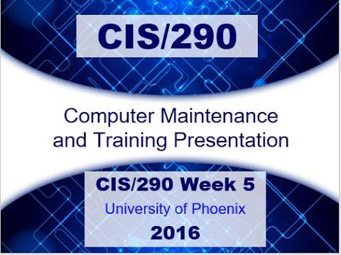 CIS 290 Week 5 Computer Maintenance and Training Presentation