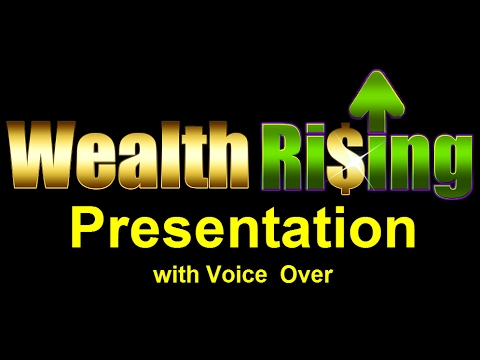 Wealth Rising (WR) Presentation With Voice