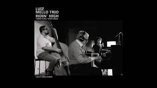 """Luiz Mello Trio - """"Texbop Blues"""" (Ridin' High/2019)"""