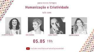 Talk Humanização e Criatividade em novos tempos