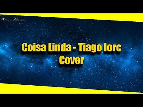 Coisa Linda - Tiago Iorc (Cover)