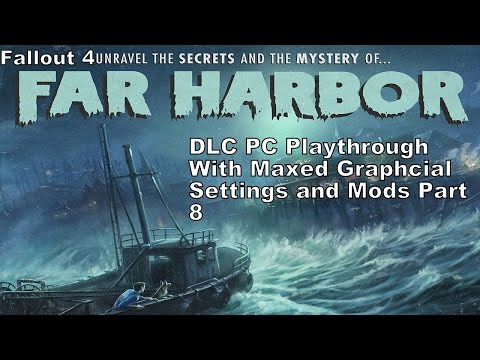 Fallout 4 Far Harbor DLC PC Playthrough Part 8 Doing quests for Far Harbor people 1