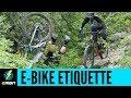 E-Bike Trail Etiquette | Responsible Trail Use As An E-Biker