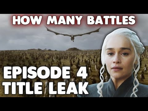 TITLE LEAK | Game of Thrones Season 7 Episode 4 | How Many More Battles Will There Be?