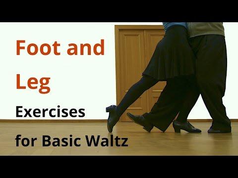 Foot and Leg Exercises for Basic Waltz / Ballroom Dancing