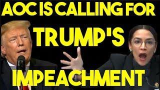 Ocasio-Cortez Says: Impeach Trump!