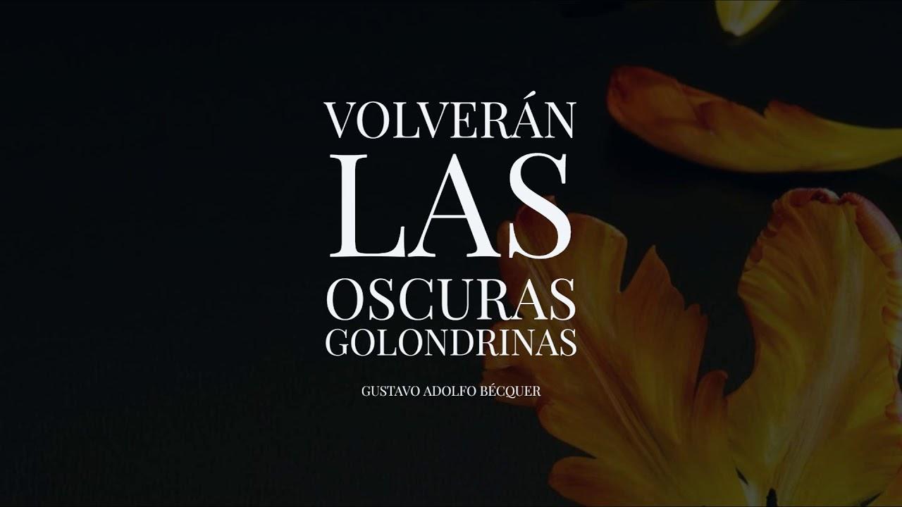 Poema Volverán Las Oscuras Golondrinas Por Gustavo Adolfo Becquer Youtube