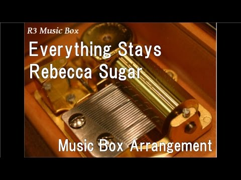 Everything StaysRebecca Sugar Music Box Anime Adventure Time Insert Song