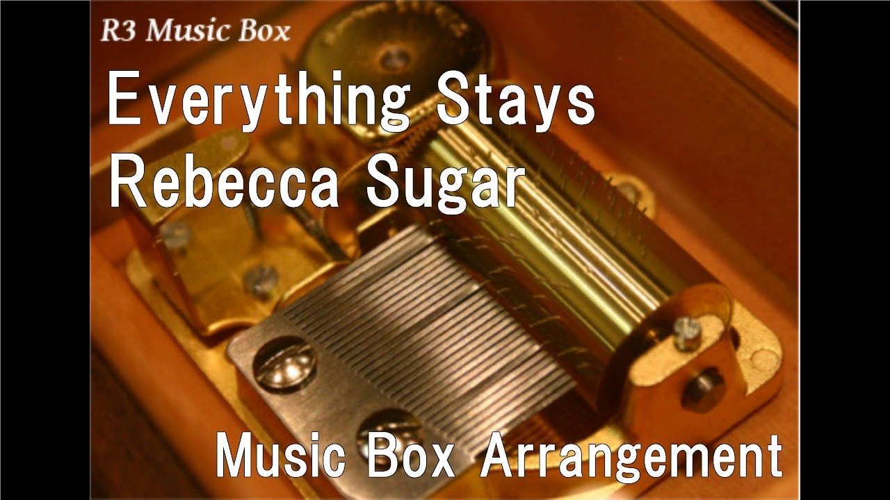 6676 stockport 38141 - Everything Stays Rebecca Sugar Music Box Anime Adventure Time Insert Song