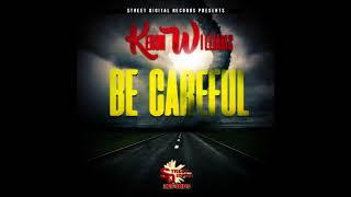 Keron Williams - Be Careful - December 2017