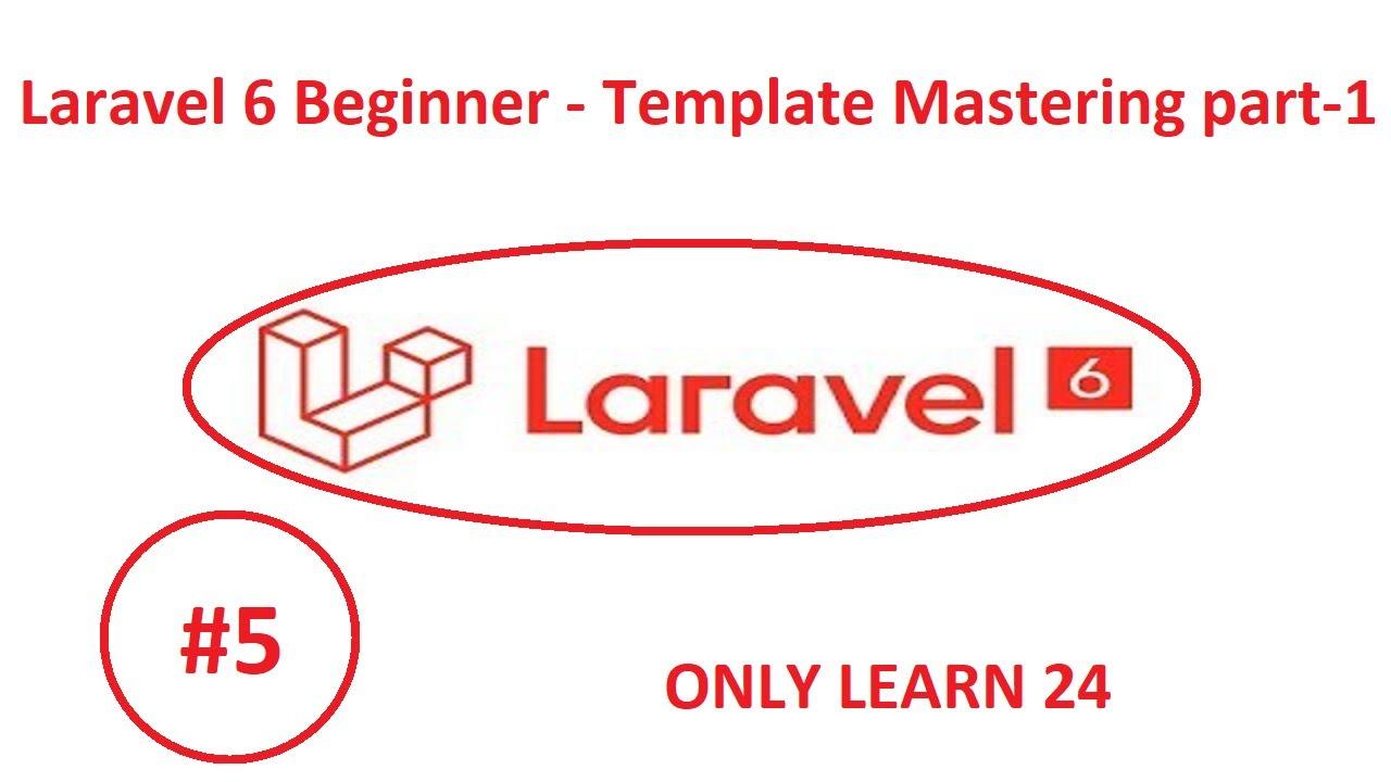 Laravel 6 Beginner  Template Mastering part 1