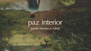 Paulo Novaes e Rubel - Paz Interior