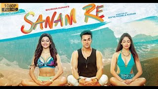 How to download Sanam Re full movie