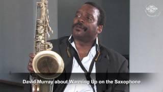 SELMER Saxophone Player David Murray about Warming Up Part 1