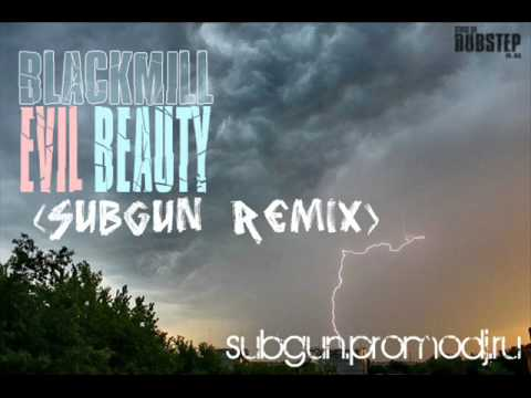 Blackmill - Evil Beauty (SubGun remix)