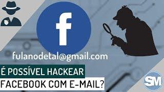 É Possível invadir o Facebook só com o E-mail?