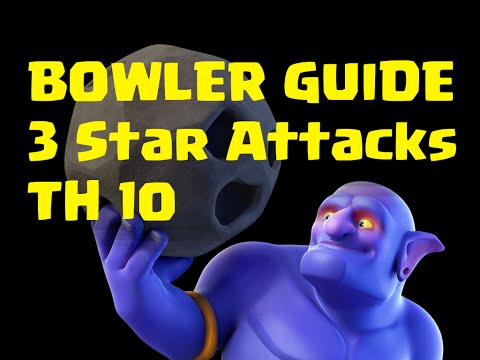 BOWLER GUIDE - 3 Sterne Angriffe - TH10 - Tutorial - Clash of Clans