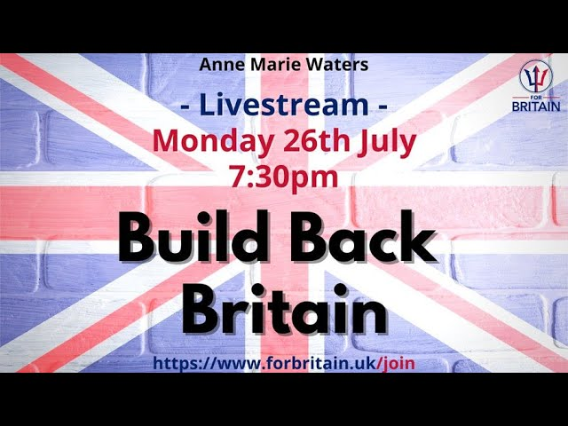 For Britain Live: 26th July 2021 at 19.30 GMT