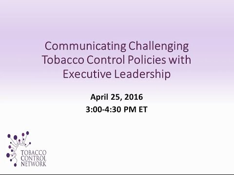 Communicating Challenging Tobacco Control Policies with Executive Leadership