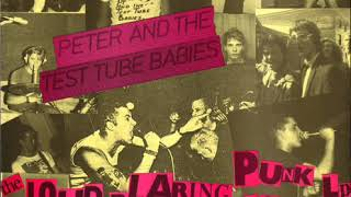 Peter And The Test Tube Babies- The Loud Blaring Punk Rock(full Lp1985)
