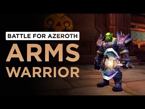 Arms Warrior | WoW: Battle for Azeroth - Alpha [1st Pass]