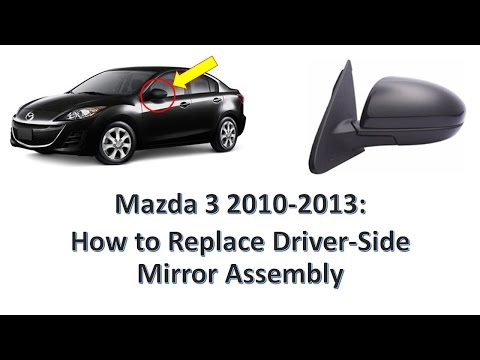 Mazda 3 2010-2013: How to replace driver side mirror assembly