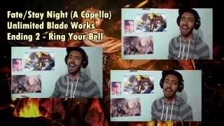 Fandub Latino (A Capella) - Fate/Stay Night Unlimited Blade Works - Ending 02 - Ring Your Bell