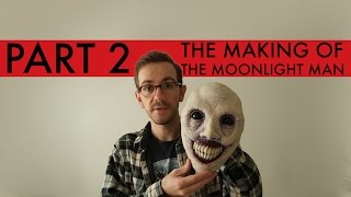 The Making of The Moonlight Man - Part 2