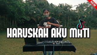 DJ HARUSKAH AKU MATI REMIX SLOW TIKTOK 2021 ( DJ MINI REMIX )