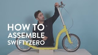 How to Assemble SwiftyZERO MK2 Scooter
