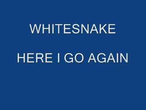 WHITESNAKE- HERE I GO AGAIN - YouTube