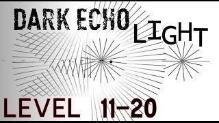 Dark Echo Walkthrought Light World - Level 11 - 20 ( XI - XX )