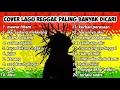 kumpulan Lagu reggae terbaik cover lagu pop cocok untuk menemani waktu Santai
