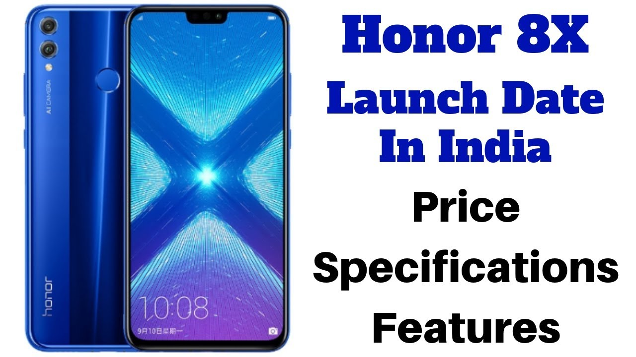 Honor 8X India Confirmed Launch Date Set for October 16 | Expected  Specifications, Feature and Price