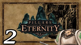 Pillars of Eternity Gameplay - Episode 2 - Ahhhh Methustos!